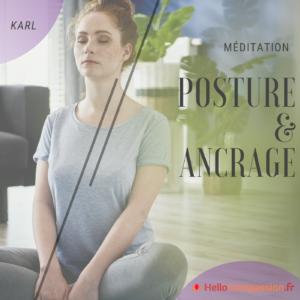 Méditation Posture et ancrage